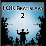 Festivalový orchester Bratislava - For Bratislava 2