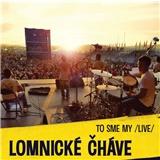 Lomnické Čháve - To sme my / Live