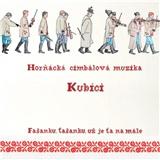 Horňácká Cimbálová muzika Kubíci - Fašanku, Fašanku, už je ťa namále