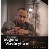 Eugen Vizváry - Cimbal súbor Eugena Vizváryho ml./ Nokturno