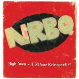 NRBQ - High Noon - A 50-Year Retrospective (5CD)