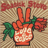 Seasick Steve - Love & Peace (Vinyl)