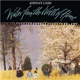 Johnny Cash - Water from the Wells of Home (Remastered Vinyl)