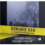 Audiokniha - Dominik Dán/ Nevieš dňa, nevieš hodiny /číta Martin Mňahončák