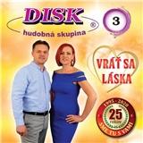Hudobná skupina DISK - Vráť sa láska