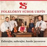 Folkórny súbor Urpín - Zahrajte, zahrajte, husle javorovo