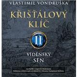 Vlastimil Vondruška, Jan Hyhlík - Křišťálový klíč II. Vídeňský sen (MP3-CD)