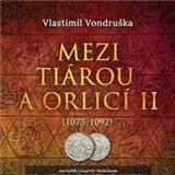 Vlastimil Vondruška, Jan Hyhlík - Mezi tiárou a orlicí II. (MP3-CD)