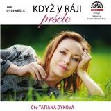 Jan Otčenášek, Tatiana Dyková - Když v ráji pršelo (MP3-CD)