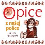 Audiokniha - Bendová K. - Opice z našej police - číta Zuzana Kronerová (MP3-CD)