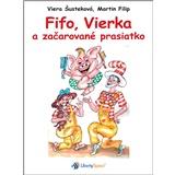 Fifo a Vierka - Fifo, Vierka a začarované prasiatko (Kniha)