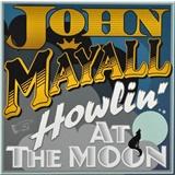John Mayall - Howling at the Moon
