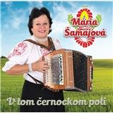Mária Šamajová - V tom černockom poli