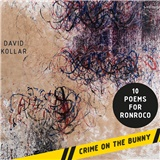 David Kollár - Crime on the bunny/ 10 poems for ronroco