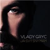 Vlady Gryc - Já svý sny mám
