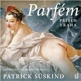 Various - Patrik Suskind - číta Jaromír Meduna - Parfém - příběh vraha