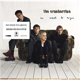 The Cranberries - No Need to Argue (Remastered CD)