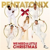 Pentatonix - We need a little