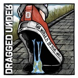 Dragged Under - The World Is in Your Way (Deluxe Edition)