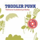 Toddler Punk - Ťulinove hudobné príbehy (reedícia)