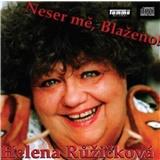 Helena Růžičková - Neser mě, Blaženo!