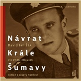 Audiokniha - Návrat Krále Šumavy: Román o Josefu Hasilovi