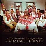 Ľudová hudba Jána Maka - Hudaj me, rodinko