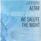 Nikolaj Nikitin -  Ľuboš Šrámek - Altar Double Quintet / We Salute The Night