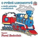 Audiokniha - O pyšné lokomotivě a další pohádky o mašinkách