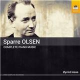 Carl Gustav Sparre Olsen - Carl Gustav Sparre Olsen: Complete piano music