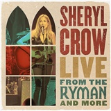 Sheryl Crow - Live from the Ryman and More (2CD)