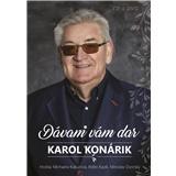 Karol Konárik - Dávam Vám dar (CD + DVD)