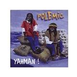 Polemic - Yahman!