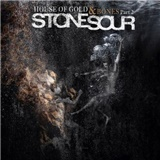 Stone Sour - House Of Gold & Bones Part 2