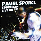 Pavel Šporcl - Sporcelain live on air