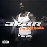 Akon - I'm Still Ballin