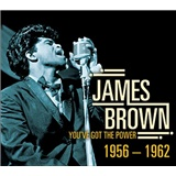 James Brown - You've Got the Power: 1956-1962