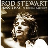 Rod Stewart - Maggie May: The Essential Collection