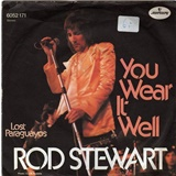 Rod Stewart - You Wear It Well / Lost Paraguayos