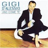 Gigi D'Alessio - Uno Come Te