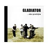 Gladiator - ... ako predtým