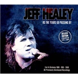 Jeff Healey - As the Years Go Passing by: Live in Germany