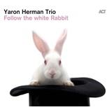 Yaron Herman, Yaron Herman Trio - Follow The White Rabbit