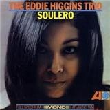 Eddie Higgins Trio, Eddie Higgins - Soulero