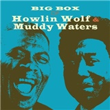 Howlin' Wolf, Muddy Waters - Big Box Of Howlin Wolf & Muddy Waters